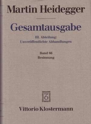 Gesamtausgabe Abt. 3 Unveroeffentlichte Abhandlungen Bd. 66. Besinnung (1938/39)