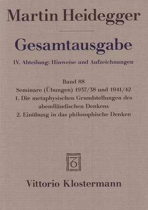 Gesamtausgabe Abt. 4 Hinweise und Aufzeichnungen Bd. 88. Seminare 1937/38 und 1941/42