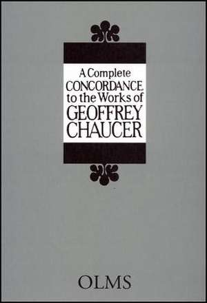 COMPLETE CONCORDANCE TO THE WORKS OF GEO de GEOFFREY CHAUCER