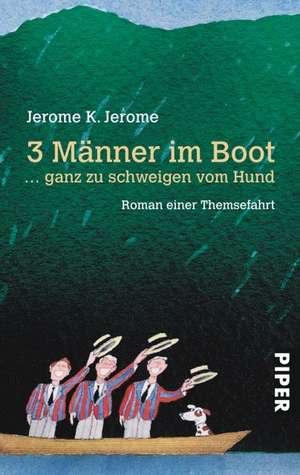 Drei (3) Männer in einem Boot... ganz zu schweigen vom Hund de Jerome K. Jerome