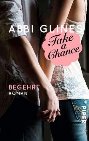 Take a Chance - Begehrt de Abbi Glines