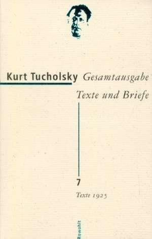 Gesamtausgabe 7. Texte 1925