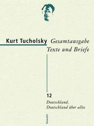 Gesamtausgabe 12. Deutschland, Deutschland ueber alles