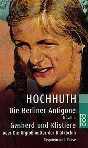 Die Berliner Antigone / Gasherd und Klistiere oder Die Urgrossmutter der Diaetkoechin