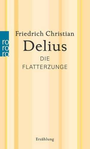 Die Flatterzunge de Friedrich Christian Delius