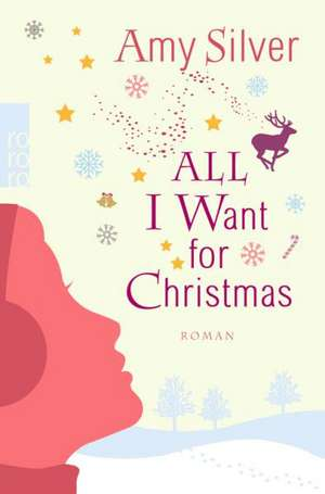 All I want for Christmas de Amy Silver