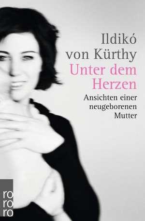 Unter dem Herzen de Ildikó von Kürthy
