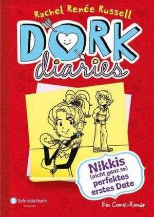 DORK Diaries 06. Nikkis (nicht ganz so) perfektes erstes Date