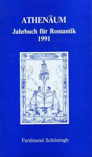 Athenäum. Jahrbuch für Romantik 1991 de Ernst Behler