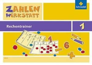 Zahlenwerkstatt 1. Rechentrainer - Ausgabe 2009