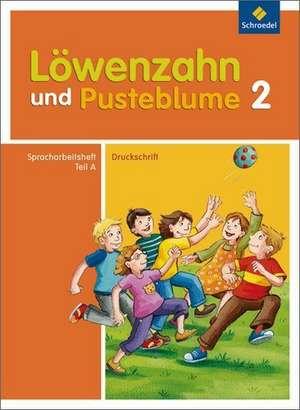 Loewenzahn und Pusteblume. Spracharbeitsheft A 2. Druckschrift
