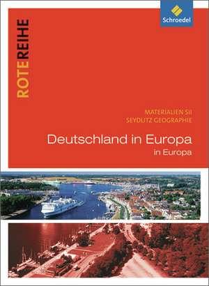 Seydlitz Geographie - Themenbaende. Deutschland in Europa
