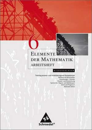 Elemente der Mathematik 6. Arbeitsheft. Sekundarstufe 1. Niedersachsen