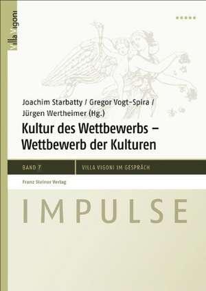 Kultur Des Wettbewerbs - Wettbewerb der Kulturen:  Literatur - Film - Staatstheorie 1918-1938 de Joachim Starbatty