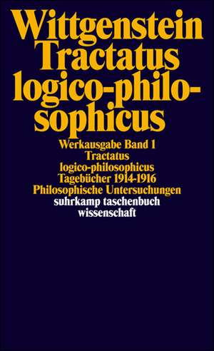Tractatus logico-philosophicus. Tagebuecher 1914 - 1916. Philosophische Untersuchungen