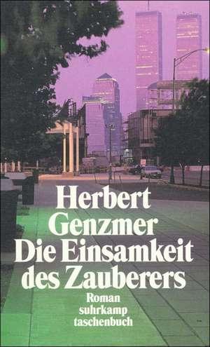 Die Einsamkeit des Zauberers de Herbert Genzmer