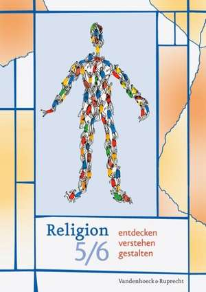 Religion Entdecken - Verstehen - Gestalten 5/6
