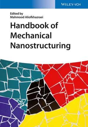 Handbook of Mechanical Nanostructuring: 2 Volume Set de Mahmood Aliofkhazraei
