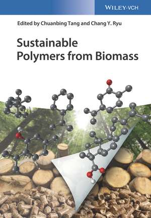 Sustainable Polymers from Biomass de Chuanbing Tang