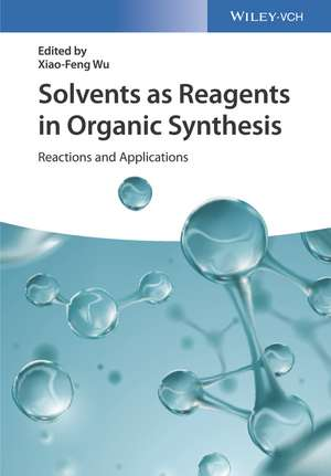 Solvents as Reagents in Organic Synthesis