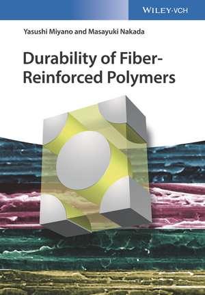 Durability of Fiber–Reinforced Polymers de Yasushi Miyano