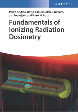 Fundamentals of Ionizing Radiation Dosimetry