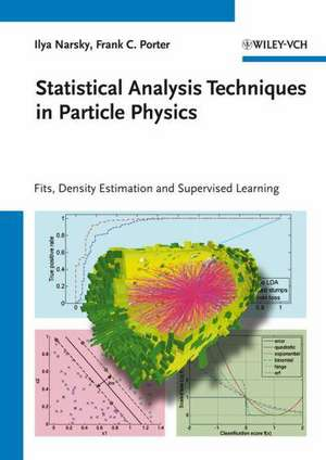 Statistical Analysis Techniques in Particle Physics: Fits, Density Estimation and Supervised Learning de Ilya Narsky