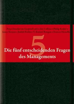 Die funf entscheidenden Fragen des Managements de Peter F. Drucker