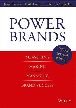 Power Brands: Measuring, Making, and Managing Brand Success de Jesko Perrey