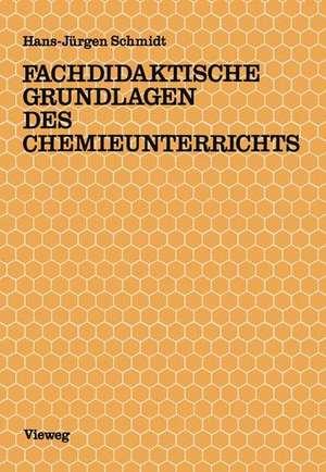 Fachdidaktische Grundlagen des Chemieunterrichts de Hans-Jürgen Schmidt