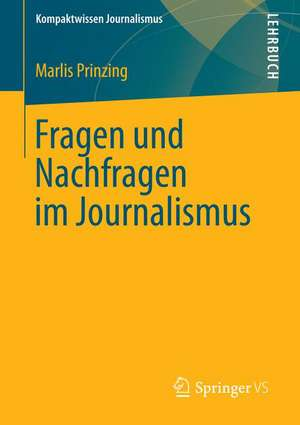 Fragen und Nachfragen im Journalismus
