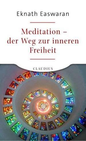 Meditation - der Weg zur inneren Freiheit