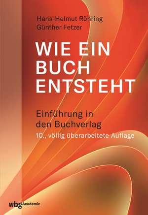 Wie ein Buch entsteht de Hans-Helmut Röhring