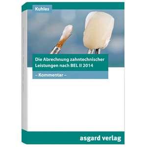 Die Abrechnung zahntechnischer Leistungen nach BEL II 2014