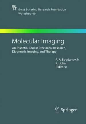 Molecular Imaging: An Essential Tool in Preclinical Research, Diagnostic Imaging, and Therapy de Alexei Bogdanov