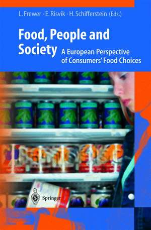 Food, People and Society: A European Perspective of Consumers' Food Choices de Lynn J. Frewer