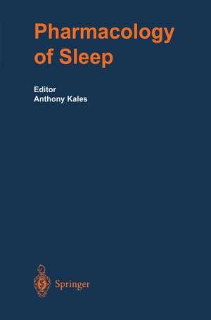 The Pharmacology of Sleep de Anthony Kales