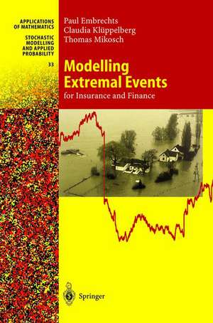 Modelling Extremal Events: for Insurance and Finance de Paul Embrechts