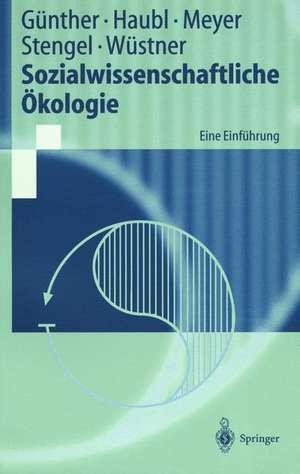 Sozialwissenschaftliche Ökologie: Eine Einführung de Armin Günther