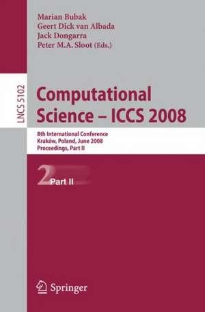 Computational Science – ICCS 2008: 8th International Conference, Kraków, Poland, June 23-25, 2008, Proceedings, Part II de Marian Bubak