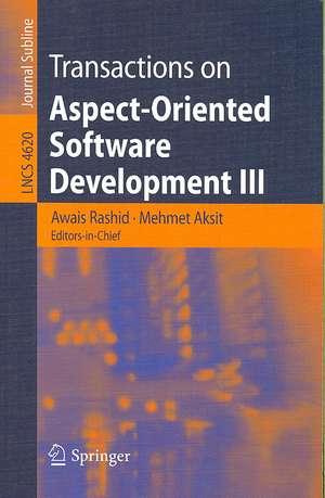 Transactions on Aspect-Oriented Software Development III: Focus: Early Aspects de Awais Rashid