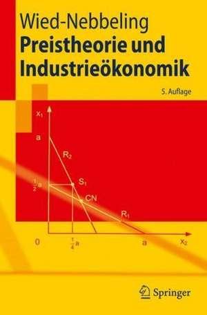 Preistheorie und Industrieökonomik de Susanne Wied-Nebbeling