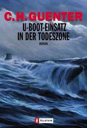 U-Boot-Einsatz in der Todeszone de C. H. Guenter