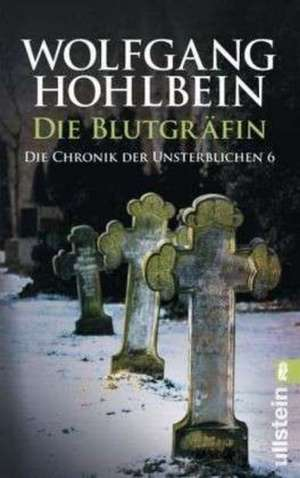 Die Chronik der Unsterblichen 06. Die Blutgraefin