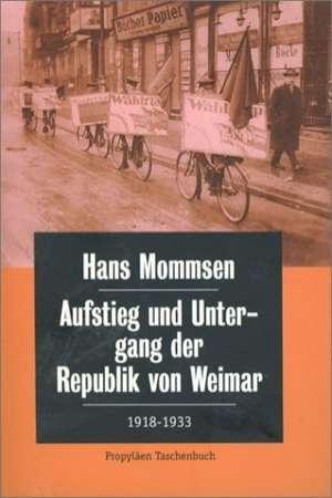 Aufstieg und Untergang der Republik von Weimar 1918 - 1933 de Hans Mommsen