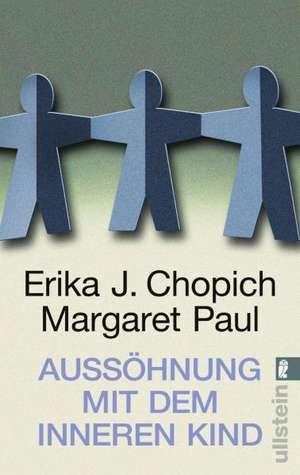 Aussöhnung mit dem inneren Kind de Erika J. Chopich