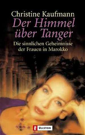 Der Himmel über Tanger de Christine Kaufmann