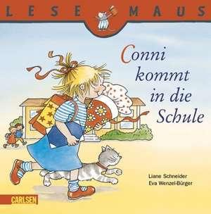 Conni kommt in die Schule: LESEMAUS ab 3 Jahren/ De la 3 ani (3-6 ani) de Liane Schneider