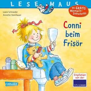 Conni beim Frisör: LESEMAUS ab 3 Jahren/ De la 3 ani (3-6 ani) de Liane Schneider