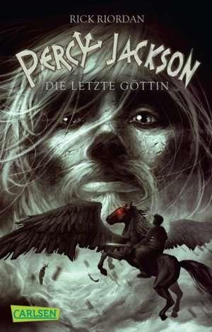 Percy Jackson 05. Percy Jackson - Die letzte Göttin de Rick Riordan